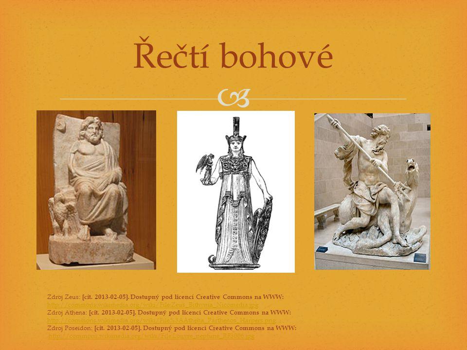 Řečtí bohové Zdroj Zeus: [cit. 2013-02-05]. Dostupný pod licencí Creative Commons na WWW: